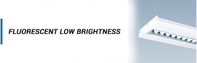 Fluorescent - Low Brightness